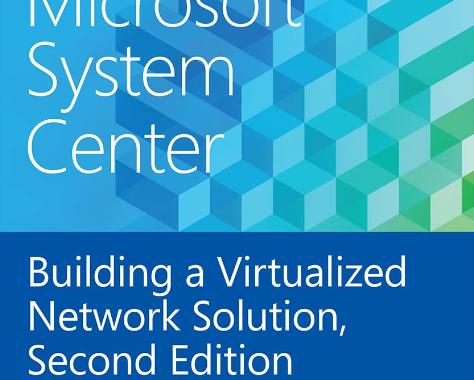 Ücretsiz eBook: Microsoft System Center Building a Virtualized Network Solution, Second Edition