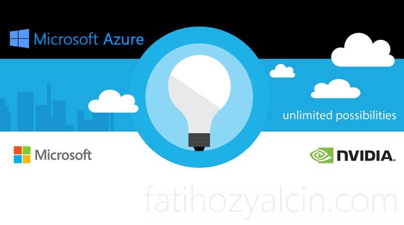 """Microsoft + NVIDIA iş ortaklığı ile """"Azure N-Serisi"""" Sanal Makineler Duyuruldu!"""