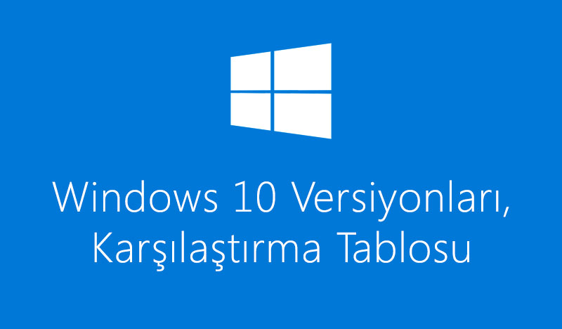 Windows-10-Versiyonlar-Karsilastirma-Compare