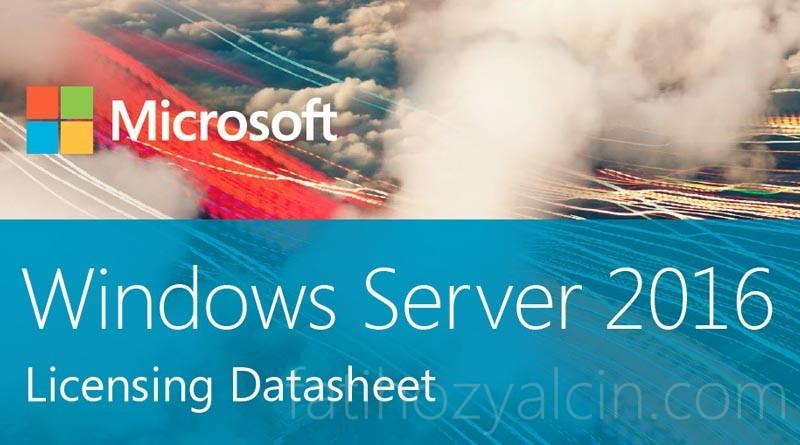 Windows Server 2016 Versiyonları, Lisans ve Ücret Tablosu