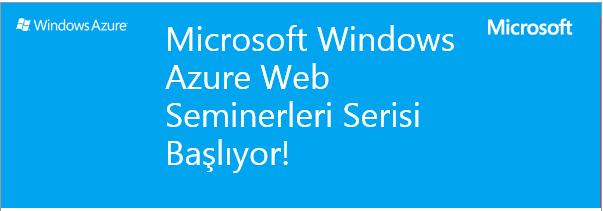 Microsoft Windows Azure Web Seminerleri Serisi Başlıyor!