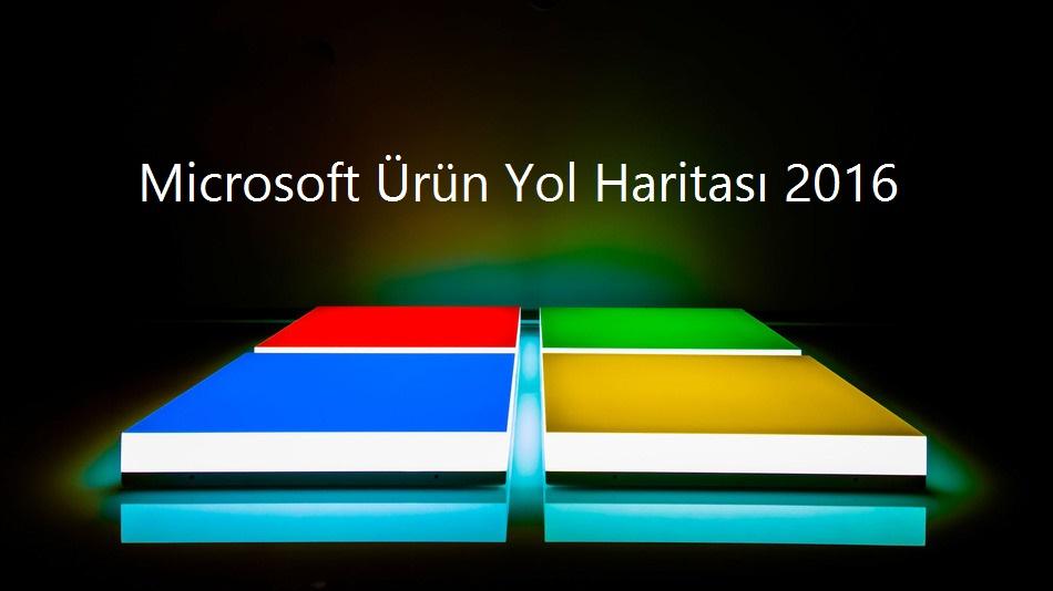 microsoft-urun-yol-haritasi-product-roadmap-2016