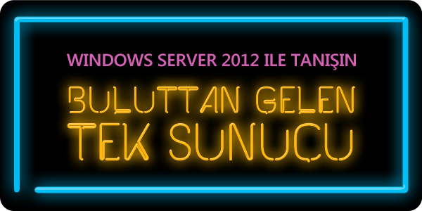 Windows Server 2012 RTM çıktı, Hemen indirin!